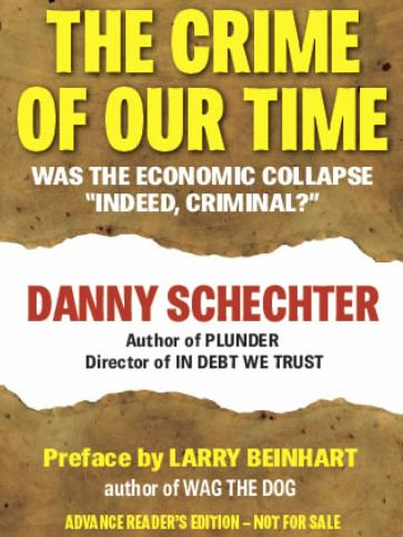 "The Crime of Our Time: Was the Economic Collapse ""Indeed, Criminal?"""