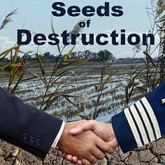 Seeds of Destruction: Hijacking of the World's Food System