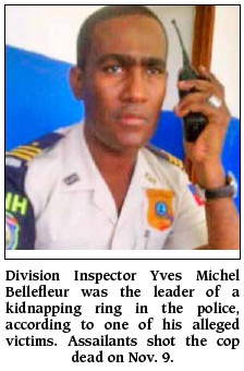 Assassinated Cop Led Kidnapping Ring from Police Station-Added COMMENTARY By Haitian-Truth