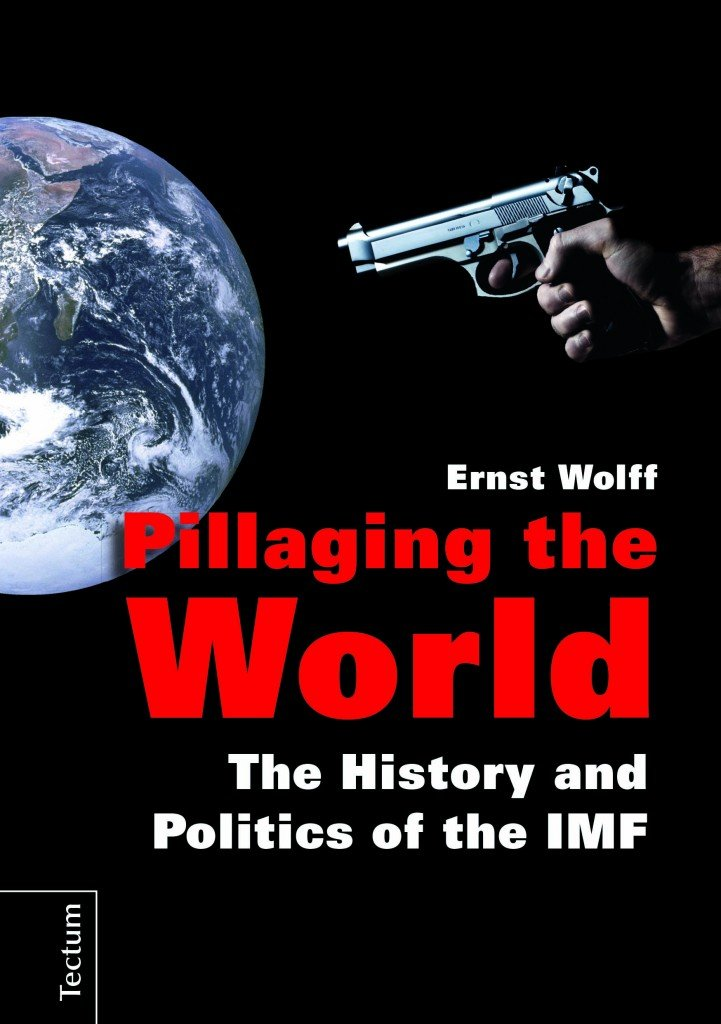 Pillaging the World  The History and Politics of the IMF