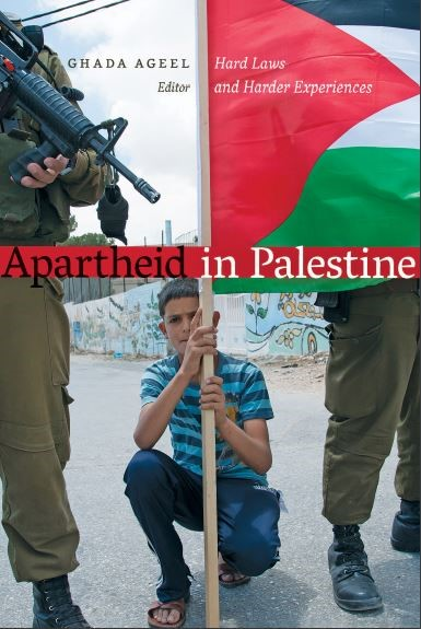 """Apartheid In Palestine. Hard Laws and Harder Experiences"""