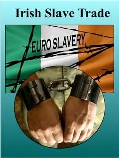 slavery Catholic immigration Ireland