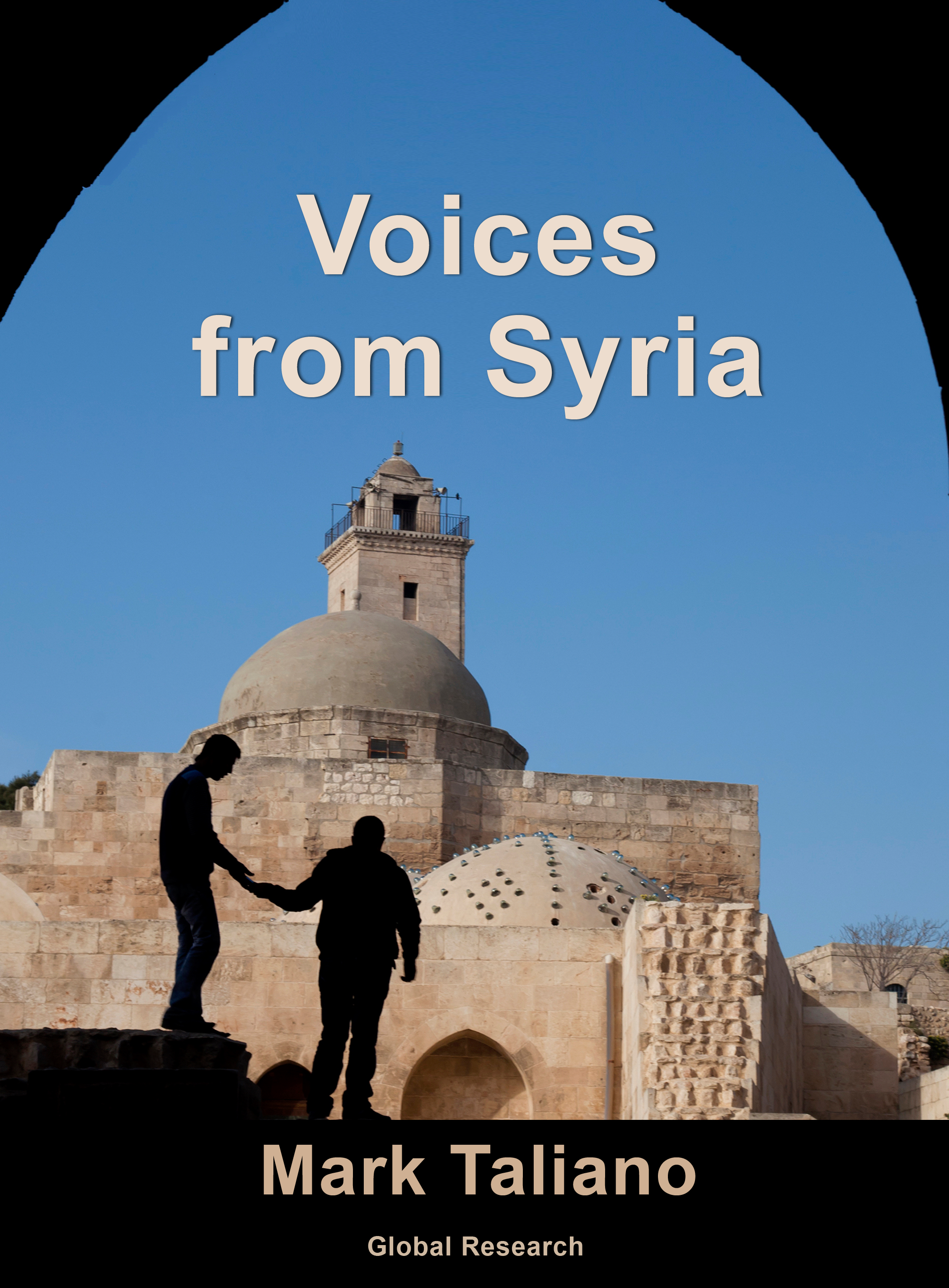 Voices From Syria: A Testimony to The Bravery and Resilience of The Syrian People