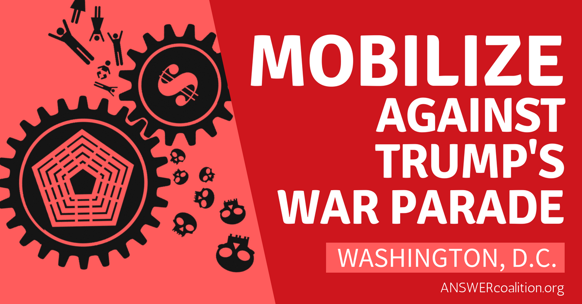 Sign On: Cancel Trump's War Parade! Militarization and Aggressive US Foreign Policy Trigger Poverty in America