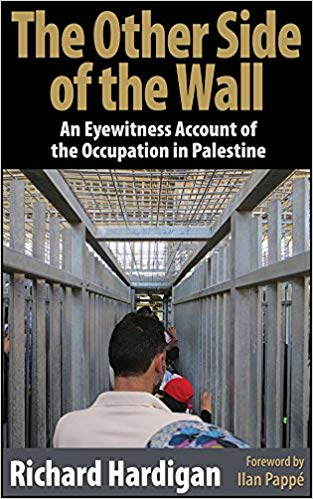 The Other Side of the Wall. An Eyewitness Account of the Occupation of Palestine