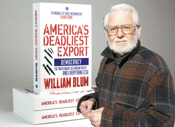 The Legacy of William Blum, Renowned U.S. Foreign Policy Critic