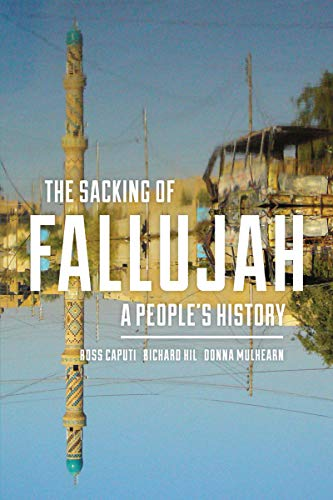 """""""The Sacking of Fallujah. A People's History"""" – Ongoing Iraqi Genocide"""